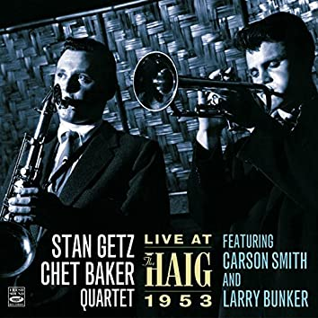 Stan Getz—Chet Baker Quartet. Live at the Haig 1953