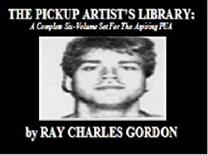 THE PICKUP ARTIST'S LIBRARY: A Complete Six-Volume Set For The Aspiring PUA