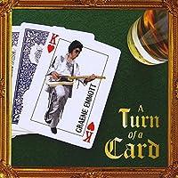A Turn Of A Card