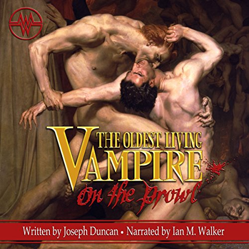 The Oldest Living Vampire on the Prowl     The Oldest Living Vampire Saga, Book 2              By:                                                                                                                                 Joseph Duncan                               Narrated by:                                                                                                                                 Ian M. Walker                      Length: 7 hrs and 46 mins     55 ratings     Overall 4.5