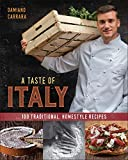 A Taste of Italy: 100 Traditional, Homestyle Recipes (Hardcover)