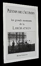 Plévenon sous l'Occupation : les grands moments de la Libération