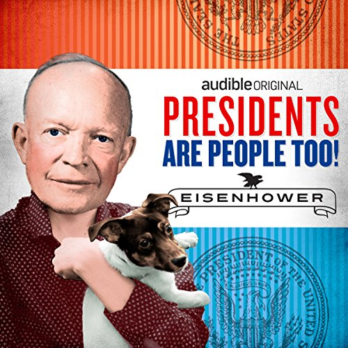Ep. 10: Dwight D. Eisenhower (Presidents Are People Too) audiobook cover art