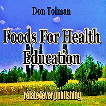 Foods For Health Education
