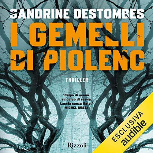 I gemelli di Piolenc                   Di:                                                                                                                                 Sandrine Destombes                               Letto da:                                                                                                                                 William Angiuli                      Durata:  7 ore e 51 min     32 recensioni     Totali 4,3