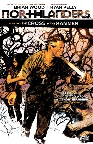 Download Northlanders Vol. 2: The Cross and the Hammer 140122296X