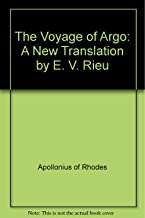 The Voyage of Argo: A New Translation by E. V. Rieu