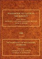 Neurobiology of Psychiatric Disorders (Volume 106) (Handbook of Clinical Neurology, Volume 106)