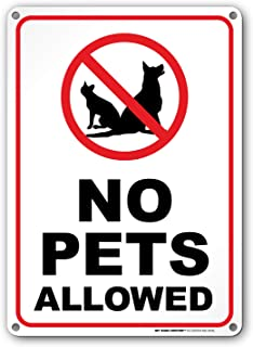 "No Pets Allowed Warning Sign - No Dogs and Cats - 10""x14"" - .040 Rust Free Heavy Duty Aluminum - Made in USA - UV Protected and Weatherproof - A82-342AL"