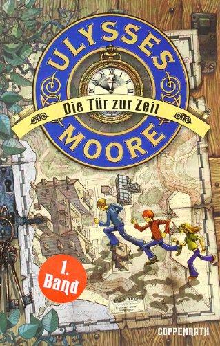 Ulysses Moore (Bd. 1) - Die Tür zur Zeit (Kinder- und Jugendliteratur)
