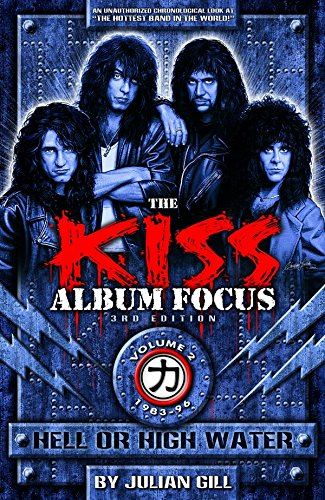 Hell or High Water, 1983-96 (The KISS Album Focus Book 2) (English...