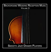 Background Wedding Reception Music Volume 3