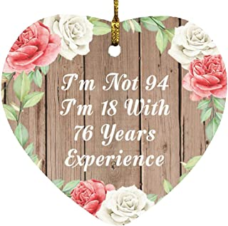 94th Birthday I'm Not 94 I'm 18 with 76 Years of Experience - Heart Wood Ornament B Christmas Tree Hanging Decor - for Fri...