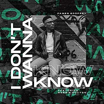 I Don't Wanna Know (feat. Robbie Hutton)