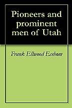Pioneers and prominent men of Utah
