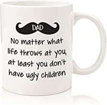 Dad No Matter What/Ugly Children Funny Coffee Mug – Best Fathers Day Gifts for Dad..