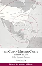 The Cuban Missile Crisis and the Cold War: A Short History with Documents (Passages: Key Moments in History)