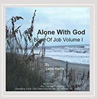 Vol. 1-Alone With God-Book of Job