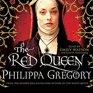 The Red Queen                   By:                                                                                                                                 Philippa Gregory                               Narrated by:                                                                                                                                 Emily Watson,                                                                                        Gareth Armstrong                      Length: 12 hrs and 26 mins     34 ratings     Overall 4.5