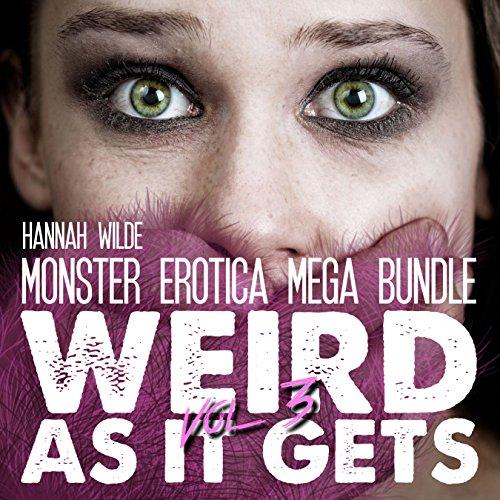 Monster Erotica Mega Bundle: Weird as It Gets, Vol. 3 audiobook cover art