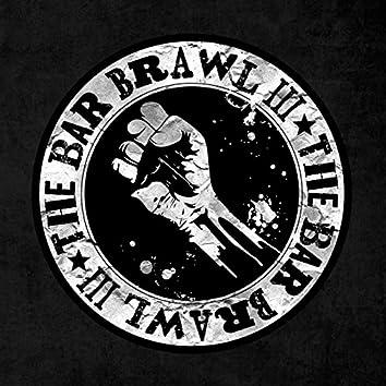 The Bar Brawl 3