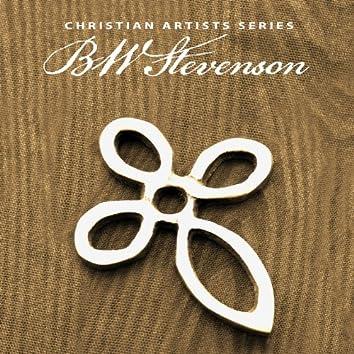 Christian Artists Series: BW Stevenson