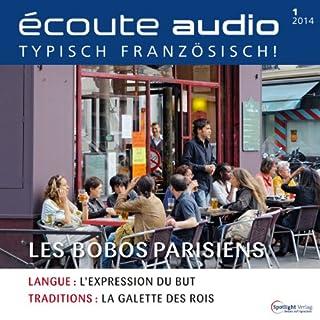Écoute Audio - Les bobos. 1/2014     Französisch lernen Audio - Die Möchtegern-Boheme              Autor:                                                                                                                                 div.                               Sprecher:                                                                                                                                 div.                      Spieldauer: 56 Min.     Noch nicht bewertet     Gesamt 0,0