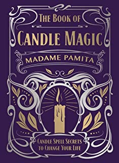 Book of Candle Magic, The: Candle Spell Secrets to Change Your Life