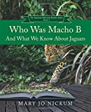 Who Was Macho B and What We Know About Jaguars (The Aquitaine Reluctant Readers Series) (Volume 3)