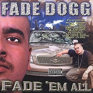 Fade Em All