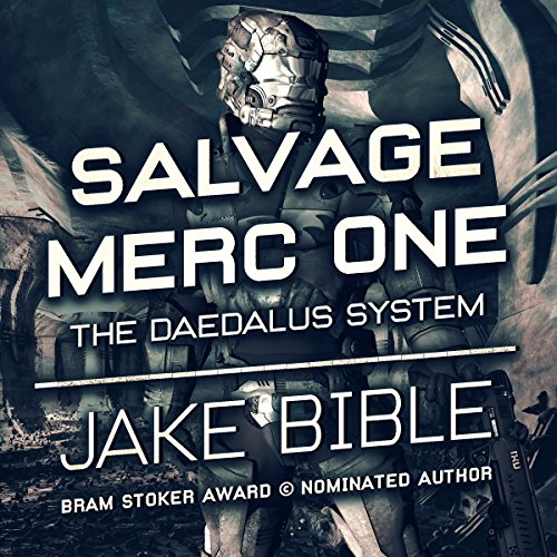 Salvage Merc One: The Daedalus System Audiobook By Jake Bible cover art