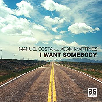 I Want Somebody (feat. Adam Martinez)