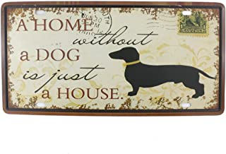 6x12 Inches Vintage Feel Rustic Home,bathroom and Bar Wall Decor Car Vehicle License Plate Souvenir Metal Tin Sign Plaque (A Home Without A Dog is Just A House)