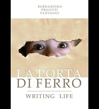 La porta di ferro.: Writing life