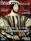 Beaux Arts Magazine, Hors-série - François 1er, le choc de la Renaissance