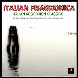 Italian Fisarmonica - Italian Accordion Classics. Best Italian Accordion Music, Ultimate Italian Traditional Dinner Music and Background Music