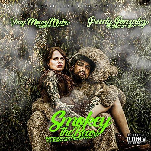 $hay Money Make & Greedy Gonzalez