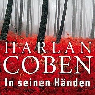 In seinen Händen                   Autor:                                                                                                                                 Harlan Coben                               Sprecher:                                                                                                                                 Detlef Bierstedt                      Spieldauer: 12 Std. und 7 Min.     320 Bewertungen     Gesamt 4,3