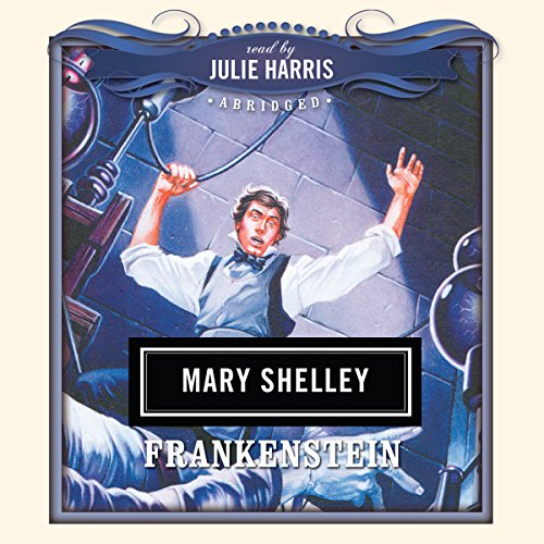 Frankenstein                   By:                                                                                                                                 Mary Shelley,                                                                                        Dove Audio - producer                               Narrated by:                                                                                                                                 Julie Harris                      Length: 3 hrs and 9 mins     Not rated yet     Overall 0.0
