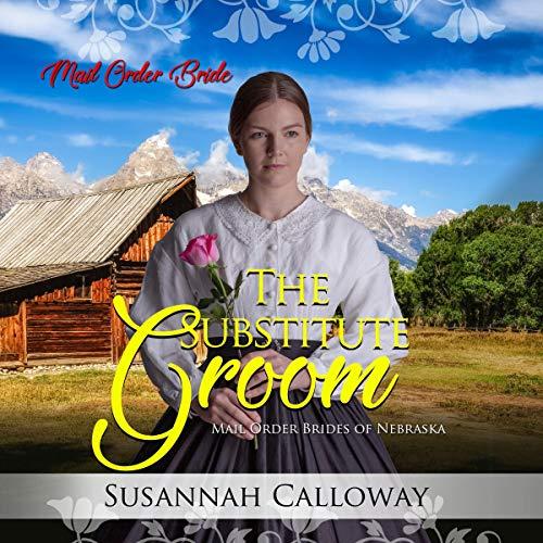 The Substitute Groom: Mail Order Brides of Nebraska cover art