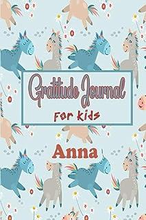 Anna Gratitude Journal: Gratitude journal for kids, for girls who loves horses, Personalized Children Happiness Notebook: ...