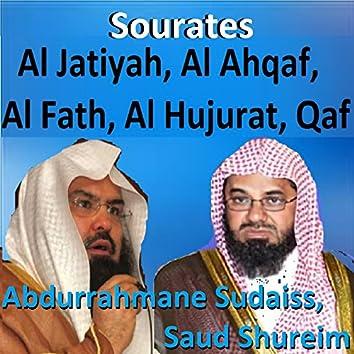 Sourates Al Jatiyah, Al Ahqaf, Al Fath, Al Hujurat, Qaf (Quran)