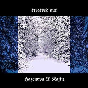 Stressed Out (feat. Kajin)
