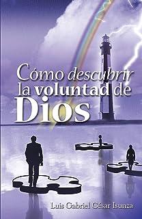 Cómo descubrir la voluntad de Dios