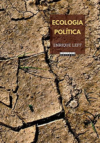 Ecologia Política: da Desconstrução do Capital à Territorialização da Vida