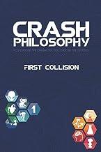 Crash Philosophy: First Collision