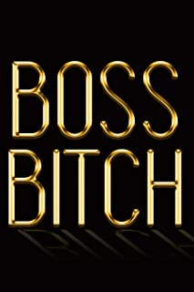 Boss Bitch: Chic Gold & Black Notebook | Show Them You're a Powerful Woman! | Stylish Luxury Journal (Luxury Notebooks)