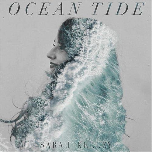 Sarah Kelley - Ocean Tide (2020)