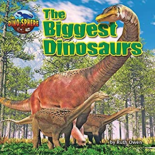 The Biggest Dinosaurs (The Dino-Sphere)