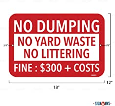 "No Dumping/Yard Waste/Littering Sign, Includes Holes, 3M Quality Reflective, Aluminum, 18"" X 12"", Made in USA"